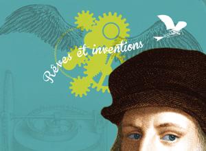 Léonard de Vinci, rêves et inventions