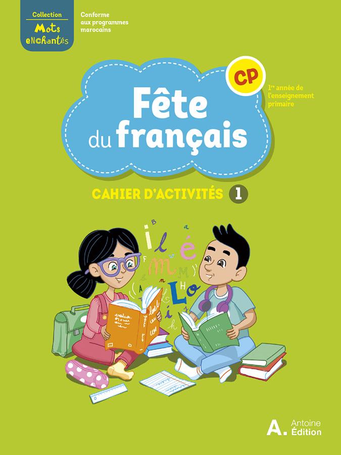 ANTOINE_MAROC_Francais_CP_Couve_Cahier_1